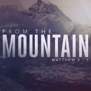 """""""From The Mountain"""" Part 3: You In The Middle (Vs. 10-16)"""