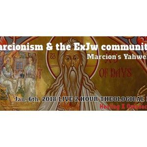 BTR Panel Discussion: Marcionisn & the ex-JW Community (Marcion's Yahweh)
