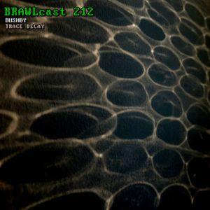 BRAWLcast 212 Bushby - Trace Decay