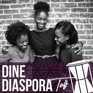 Dine Diaspora Talk ft @dinediaspora