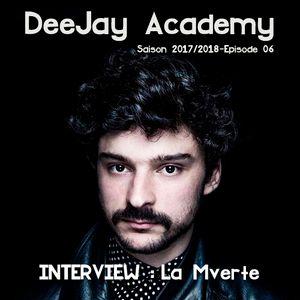 DeeJay Academy - Saison 2017/2018 - Episode 6 [interview : la Mverte]