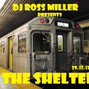29.12.17 THE SHELTER MIXED  BY DJ ROSS MILLER OF HEAR NO EVIL PROMOTIONS WWW.DJROSSMILLER.PODOMATIC.