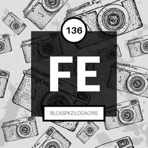 FE Radio 136 + BlckSpkz & LodaCris