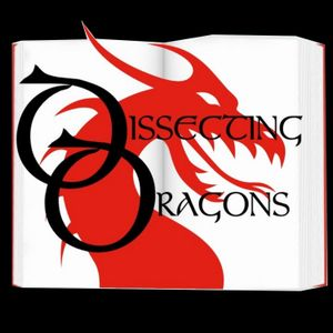 Dissecting Dragon: Episode 83: Spellbinding Songs, Enchanting Tunes & the Magic of Music in Fiction