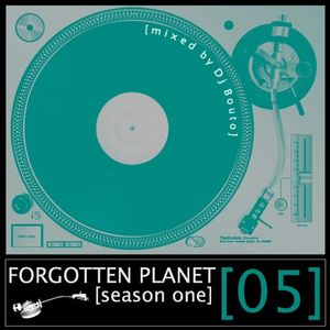 Forgotten Planet #5 [mixed by Dj Bouto]
