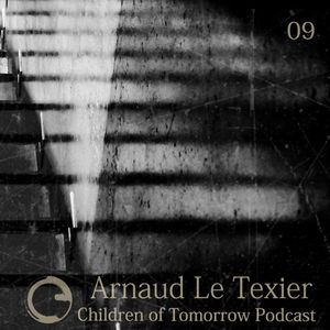 Children Of Tomorrow's Podcast 09 - Arnaud Le Texier