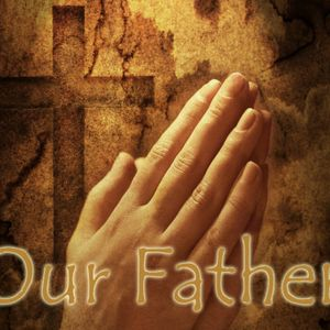 Our Father: Hallowed Be Your Name