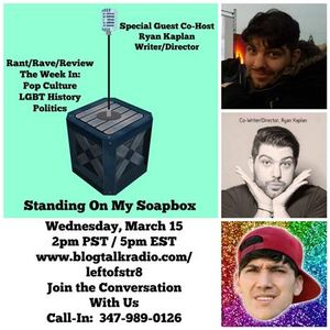 Writer/Director/Editor Ryan Kaplan is Standing on my Soapbox with me Today!