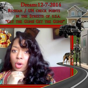 """Dream:12-7-14 – Russian or UN check points in the Streets of USA- Americans Yell """"Get the Guns!"""""""