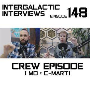 Episode 148 - MD X C - Mart (Crew Episode)