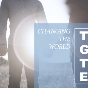 Changing The World Part 2