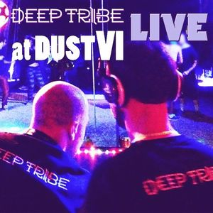 DUST VI Mixed By Deep Tribe (LIVE)