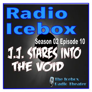 J.J. Stares into the Void; episode 0210