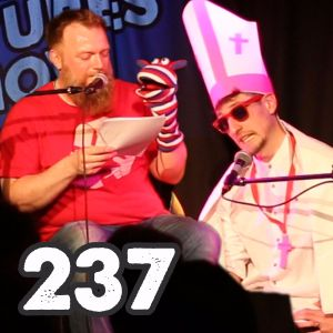 237: Live with Puppets and Popes