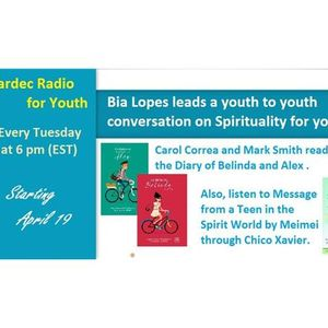 Kardec Radio for Teens: Spirits Book; Message from a Teen in the Spirit World,15