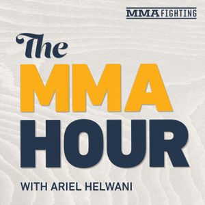 The MMA Hour with Ariel Helwani - Episode 402