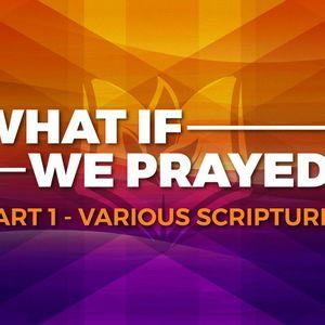 What If We Prayed? (Part 1) (Audio)