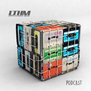 401 - LTHM Podcast - Mixed by Tone Rangole