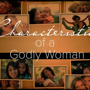 05-14-17 | Characteristics of a Godly Woman | Mark Anderson