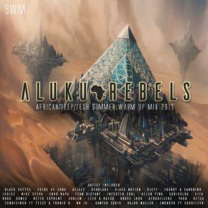 Red Planet Rituals . By Aluku Rebels (Afro/Deep/Afro Tech/Tech House Mix) Summer Warm up 2017