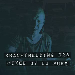 Krachtmelding Podcast 028 [Mixed By: Dj Pure]