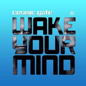 Cosmic Gate - Wake Your Mind 168