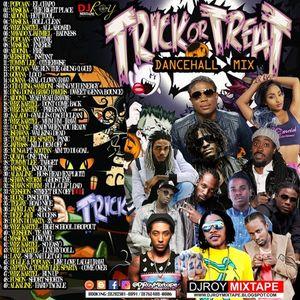 DJ ROY TRICK OR  TREAT DANCEHALL MIX [NOV 2017]Kartel,mavado,popcaan,alkaline,aidonia,masicka