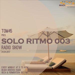 TOM45 pres. SOLO RITMO Radio Show 003 / Beach Grooves Radio