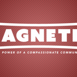 Magnetic: The Power of a Compassionate Community - Week 1 | The Way It's Supposed to Be