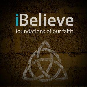 iBelieve Part 1 - I Believe