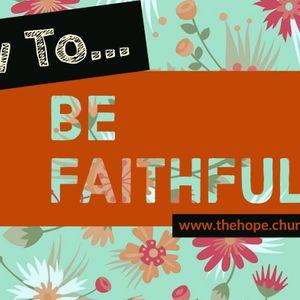 HOW TO... Be Faithful