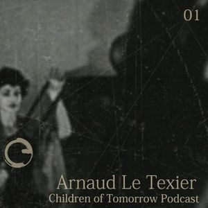 Children Of Tomorrow's Podcast 01 - Arnaud Le Texier