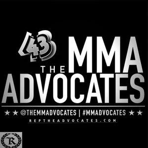 The MMA Advocates #43 presented by RepTheAdvocates.com