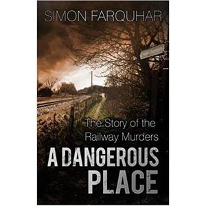 A DANGEROUS PLACE-Simon Farquhar