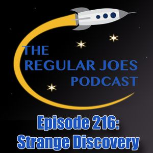 Episode 216: Strange Discovery