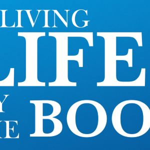 Living Life by the Book - The Bible: Learn it, Love it, and Live it!