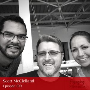 How to Bring Encouragement and Find Friends in Missions, with Scott McClelland – EM199