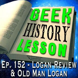 GHL Ep 152 - Logan Review & Old Man Logan: Similarities and Differences