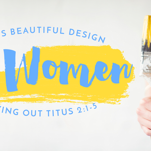 God's Beautiful Design for Women Day 48
