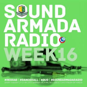 Sound Armada Reggae Dancehall Radio Week 16 - 2017