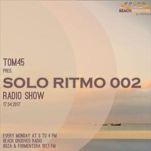TOM45 pres. SOLO RITMO Radio Show 002 / Beach Grooves Radio