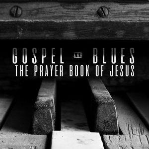 The Prayer Book of Jesus (Audio)