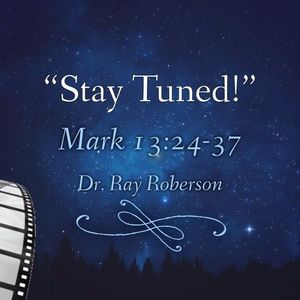 """Stay Tuned"" - 1st Sunday In Advent"
