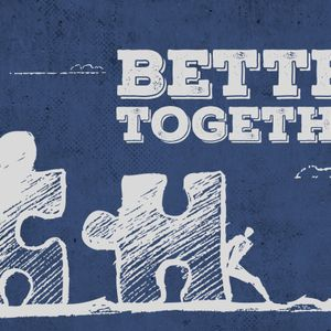 Better Together: Part 2