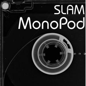 Slam - Monopod 023 [21st Feb, 2017]