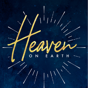 """Heaven on Earth"" pt 3 - Sunday, December 17, 2017"