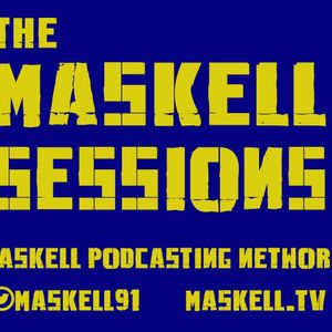 The Maskell Sessions - Ep. 219