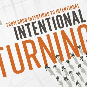 From Good Intentions to Intentional: Intentional Turning