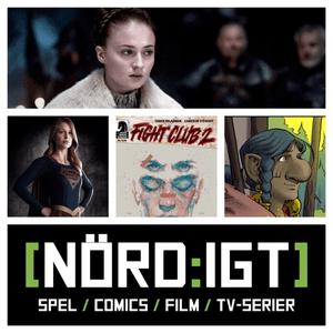 EP107 - Den om Supergirl-trailern, Fight Club 2, Bloodborne-intryck, fantasy-comics och Westeros-rap