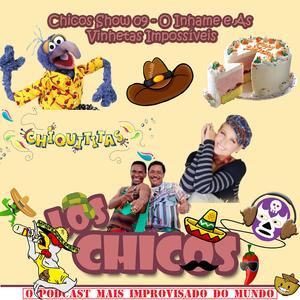 Chicos Show 09 - O Inhame e As Vinhetas Impossíveis